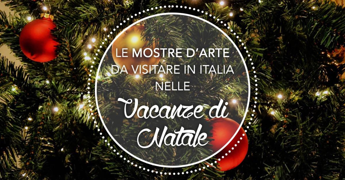 Dicembre 2017: le mostre d'arte da vedere in Italia nelle vacanze diNatale
