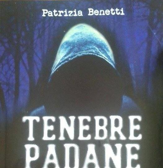 Tenebre Padane, di Patrizia Benetti