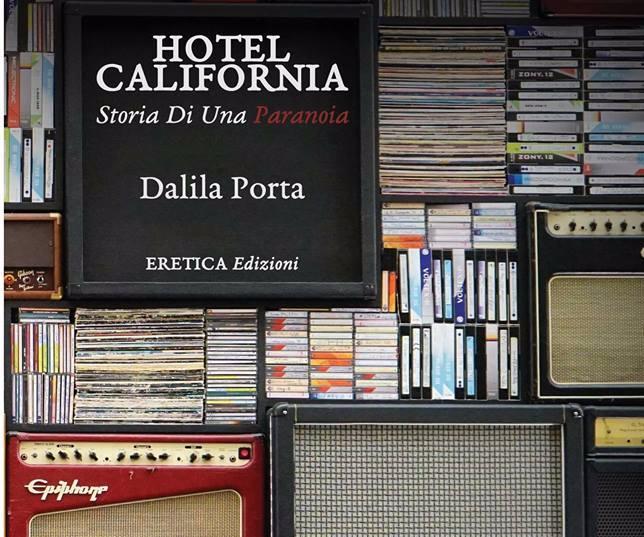 Hotel California – Storia di unaParanoia