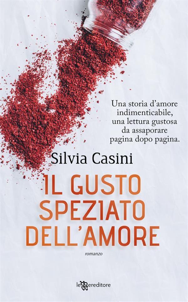 Segnalazione: IL GUSTO SPEZIATO DELL'AMORE di SilviaCasini