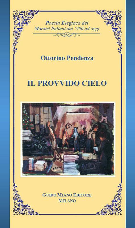 Ottorino Pendenza Ottorino - Il provvido cielo