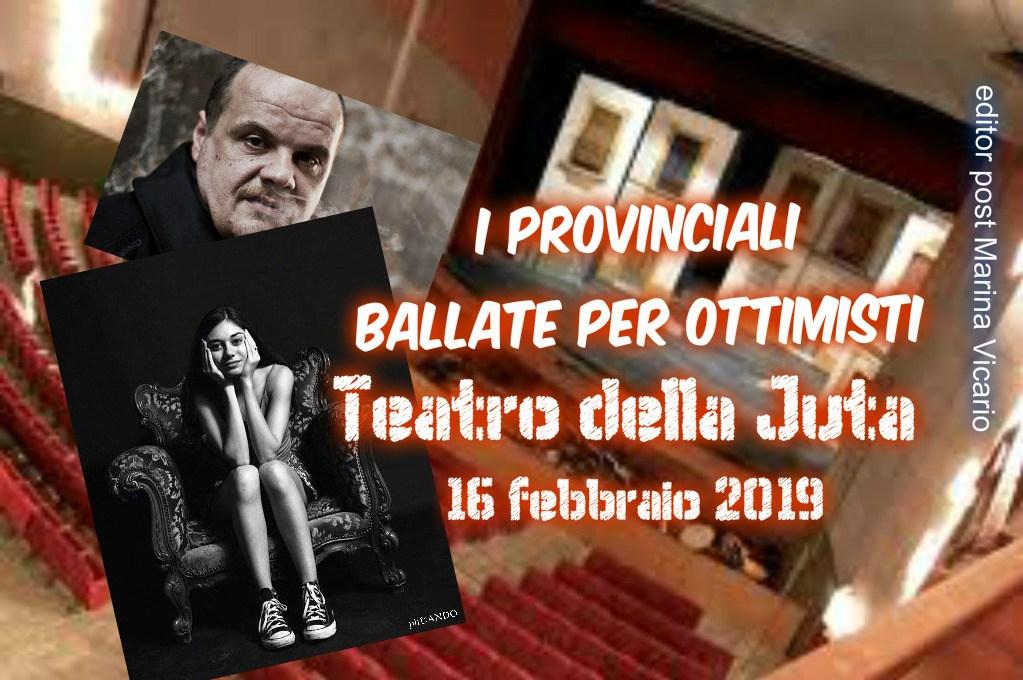 16 febbraio 2019 – I PROVINCIALI in scena! a cura di VicarioMarina