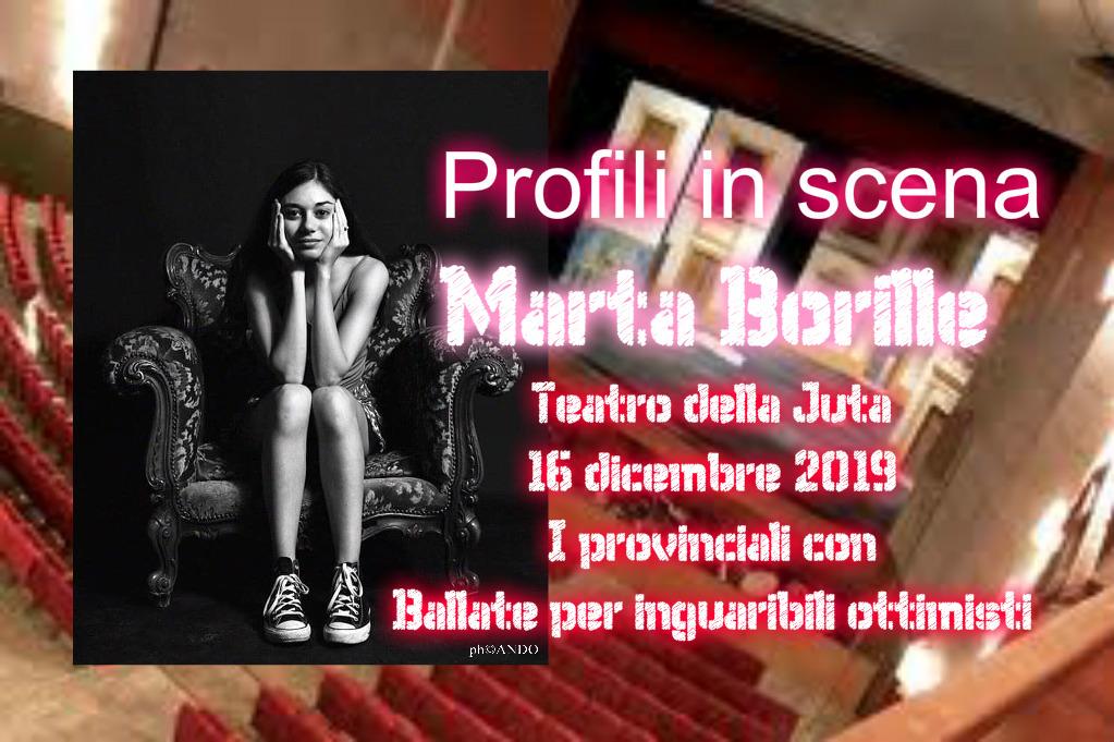 Profili: giovane, bella e talentuosa – Marta Borille in scena – a cura di MarinaVicario