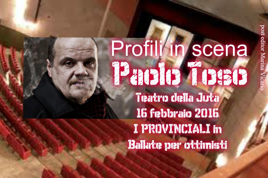 Profili: Paolo Toso un musicista in scena – a cura di MarinaVicario