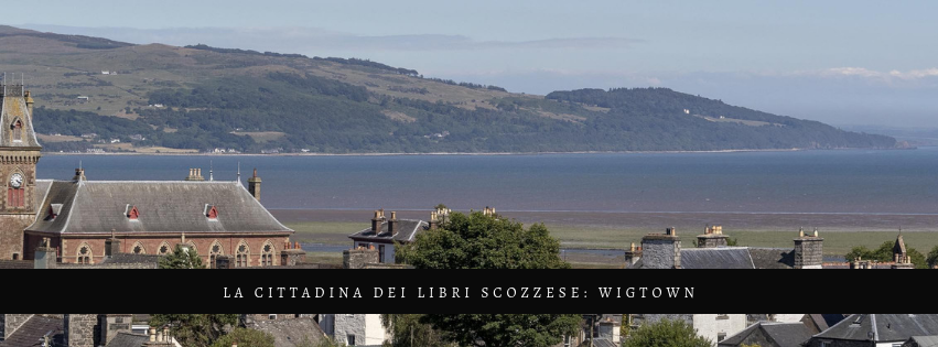 La cittadina dei libri scozzese:Wigtown