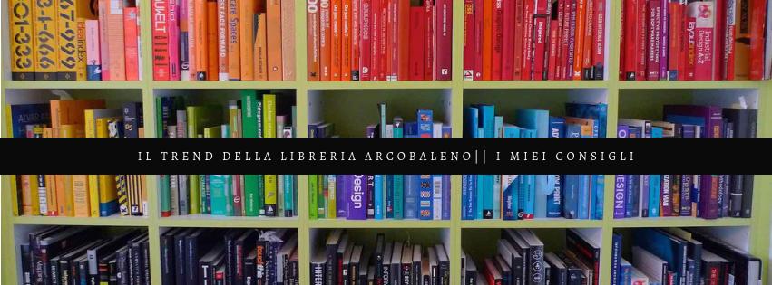 Il trend della libreria arcobaleno|| I mieiconsigli