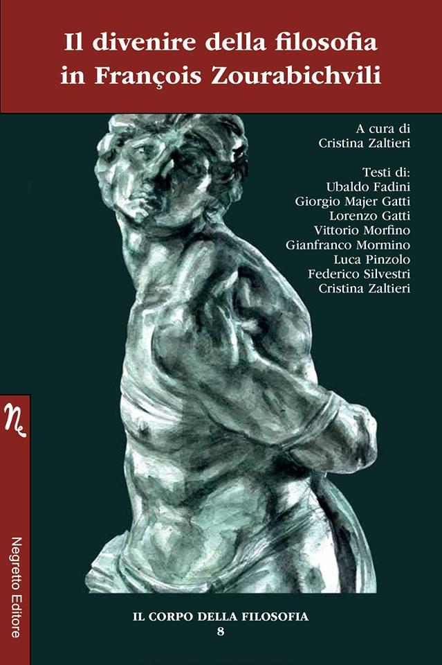 In libreria Il divenire della filosofia in François Zourabichvili a cura di Cristina Zaltieri, edito da NegrettoEditore