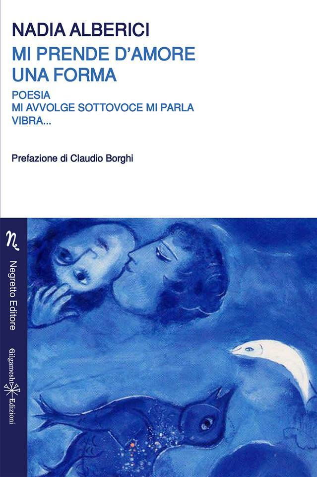 Mi prende d'amore una forma di Nadia Alberici: la postfazione dell'editore SilvanoNegretto