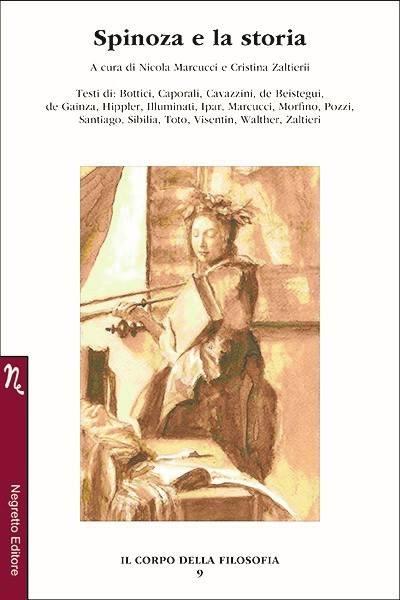 In libreria: Spinoza e la storia a cura di Cristina Zaltieri e Nicola Marcucci edito da NegrettoEditore