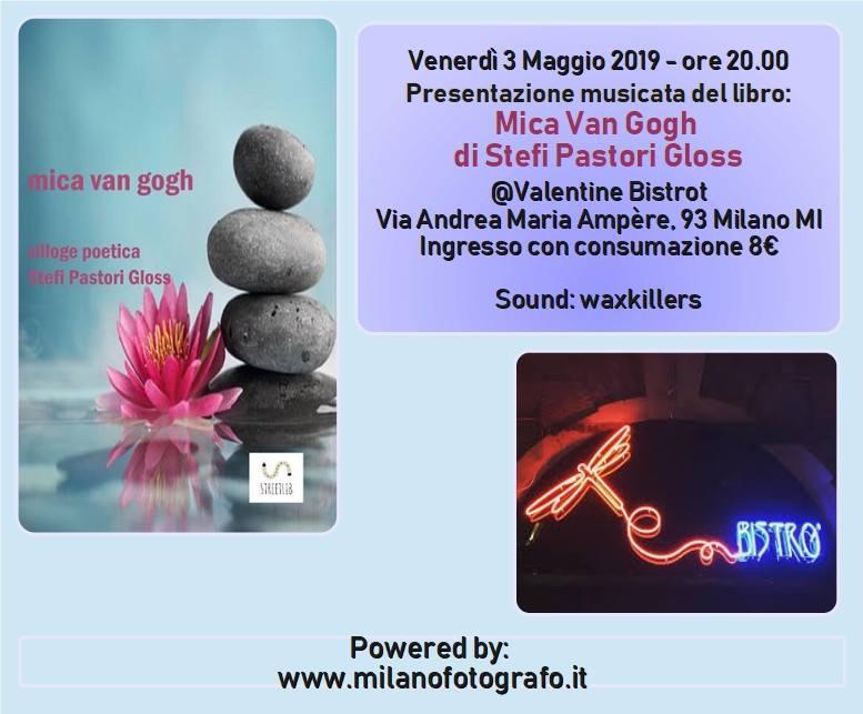 serata MICA VAN GOGH al Valentine bistrot del 3 maggio 2019