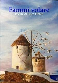 Fammi Volare, Luca Debiti.jpg