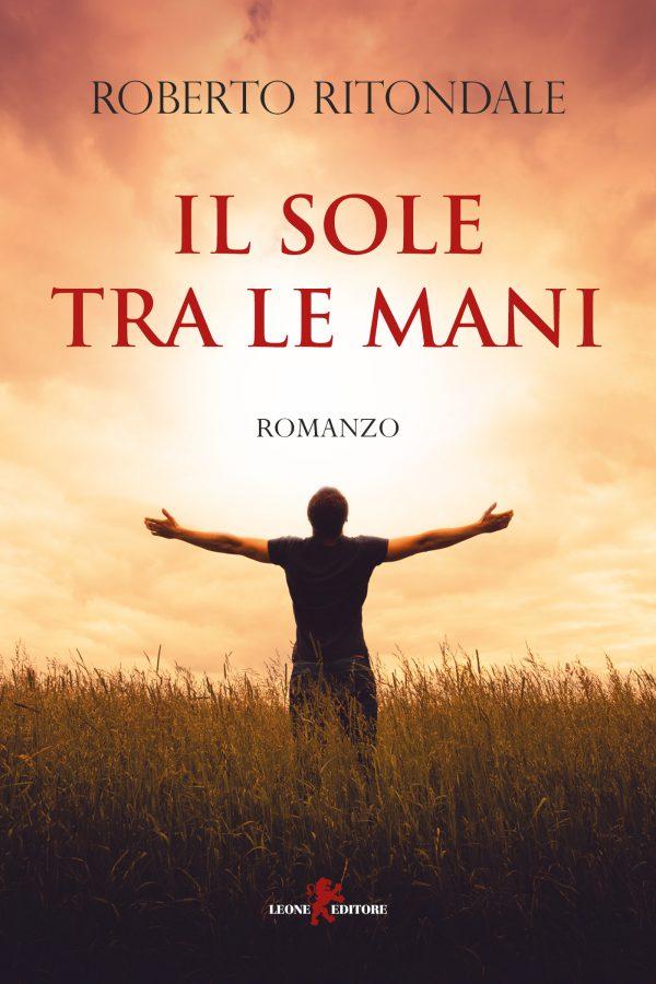 """Recensione al Romanzo """"Il sole tra le mani"""" e intervista all'autore RobertoRitondale"""