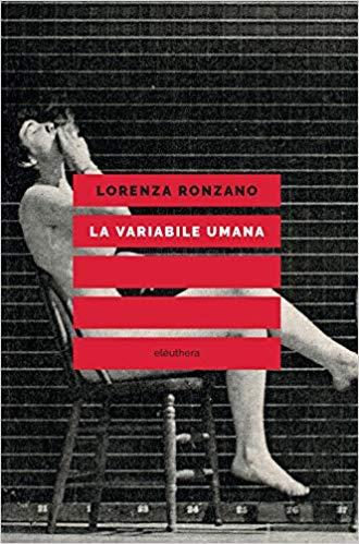 La variabile umana, di Lorenza Ronzano
