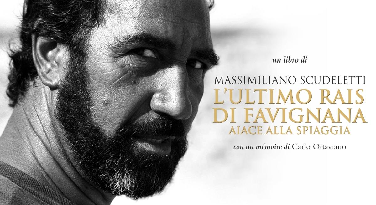 """Segnalazione: uscita di un nuovo romanzo di Massimiliano Scudeletti """"L'ultimo rais di Favignana, Aiace alla spiaggia""""."""
