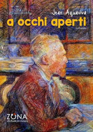 """Vincent Van Gogh e la Recensione al Romanzo """"A Occhi Aperti"""" di Jean Aquaviva – Pseudonimo di LorenzoGalbiati"""