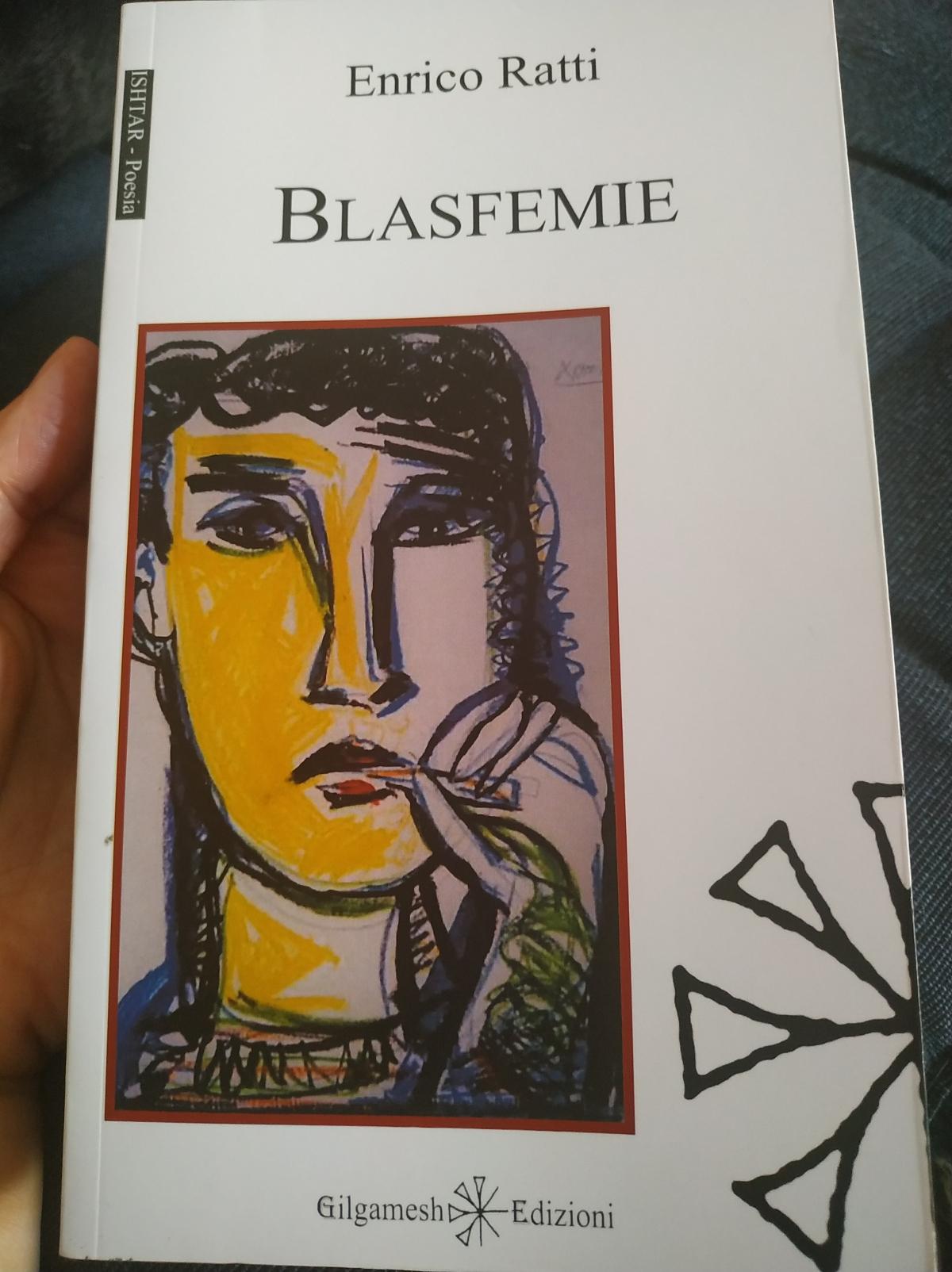 """DA NON PERDERE: """"BLASFEMIE"""" di ENRICO RATTI (Gilgamesh Edizioni,2019)"""