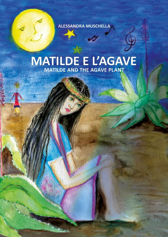 Matilde e l'agave di Alessandra Muschella.jpg
