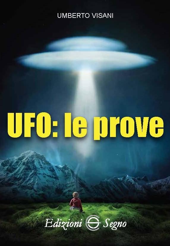 Ufo ecco le prove Umberto Visani copia