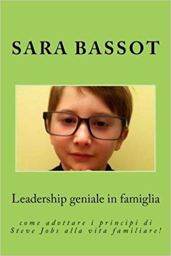 Sara Bassot la_leadership_geniale_in_famiglia copia.jpg