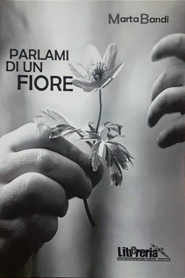 Marta Bandi Parlami di un fiore